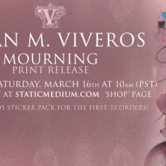 VIVEROS 'MOURNING' PRINT RELEASE THIS SATURDAY, MARCH 16TH AT 10AM (PST) EXCLUSIVELY AT STATICMEDIUM.COM